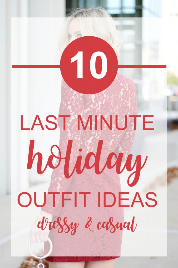 10 easy last minute holiday outfit ideas both dressy and casual