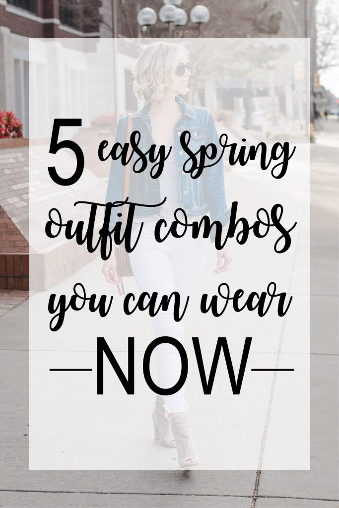 5 easy spring outfit combos you can wear now, spring outfit ideas, use what you have from your closet to make easy spring outfits, basic spring outfits