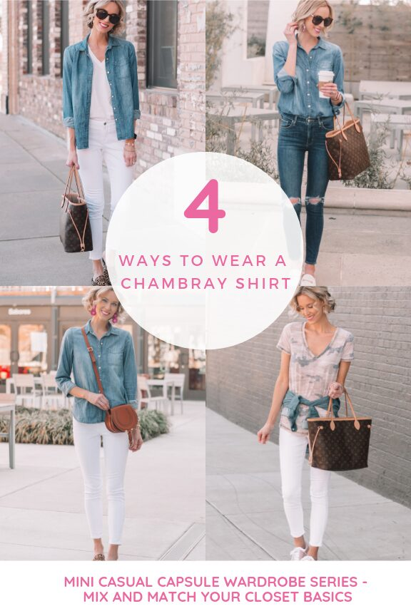 4 ways to wear a chambray shirt, post about how to mix and match your closet basics, mini casual capsule wardrobe post, spring outfit ideas