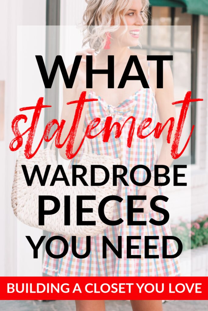 Building a Closet You Love: Statement Wardrobe Pieces You Need, blog post about everything you need to add personality to your wardrobe through statement shoes, statement dresses, statement accessories, statement pieces #statementpieces #wardrobeessentails #statement