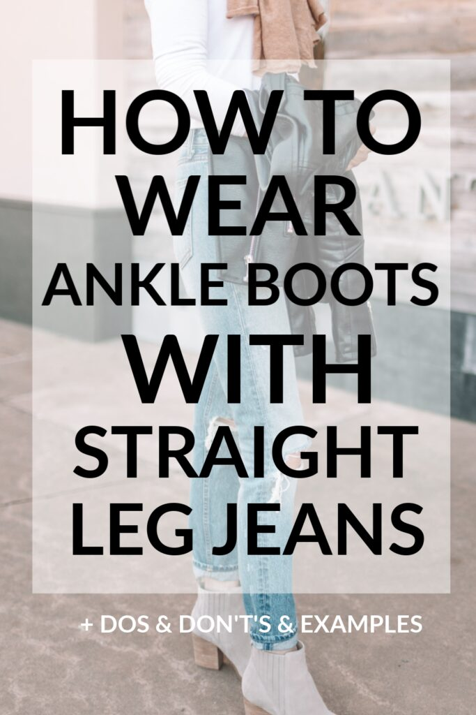 blog post all about how to wear ankle boots with straight leg jeans including multiple examples, dos and don't's, easy styling tips, and close up photos #ankleboots #anklebooties #boots #bootiees #straightlegjeans #straightjeans #croppedjeans